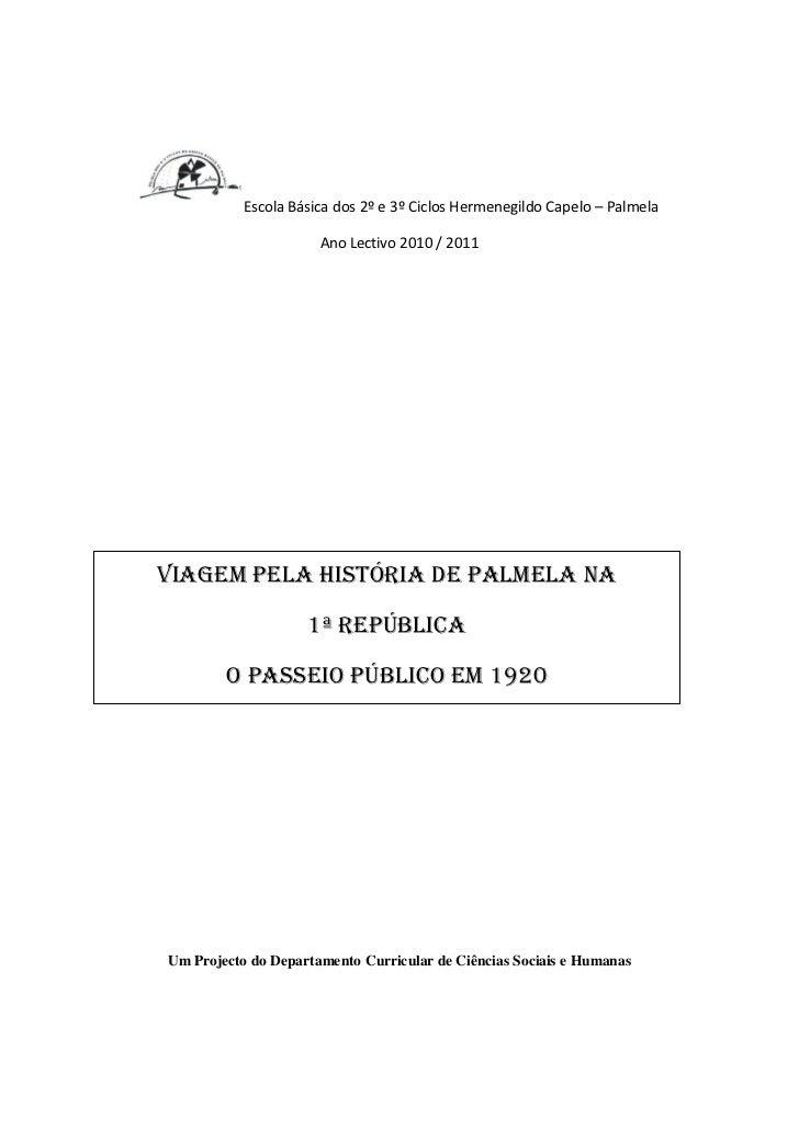 Escola Básica dos 2º e 3º Ciclos Hermenegildo Capelo – Palmela                      Ano Lectivo 2010 / 2011VIAGEM PELA HIS...