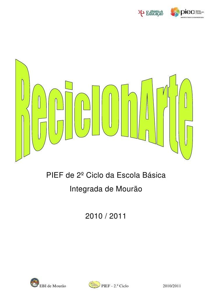 PIEF de 2º Ciclo da Escola Básica                Integrada de Mourão                    2010 / 2011EBI de Mourão          ...
