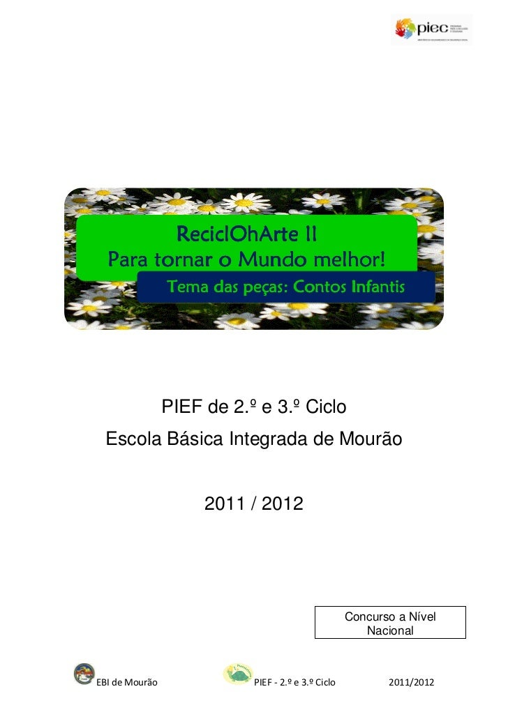 ReciclOhArte II  Para tornar o Mundo melhor!                Tema das peças: Contos Infantis                 Para tornar o ...