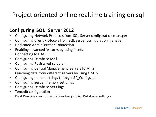 Project oriented online realtime training on sqlConfiguring SQL Server 2012•    Configuring Network Protocols from SQL Ser...