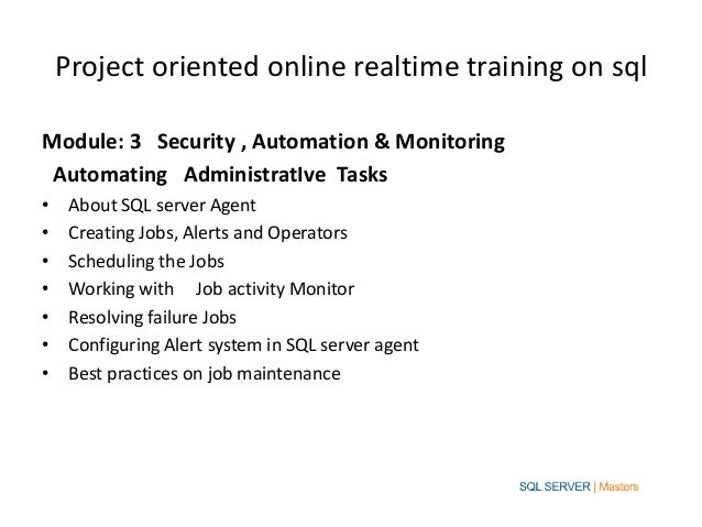 Project oriented online realtime training on sqlModule: 3 Security , Automation & Monitoring Automating AdministratIve Tas...
