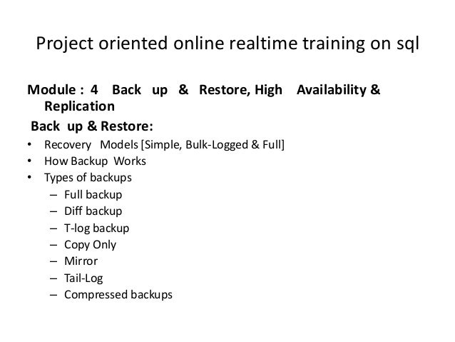 Project oriented online realtime training on sqlModule : 4 Back up & Restore, High Availability &  ReplicationBack up & Re...