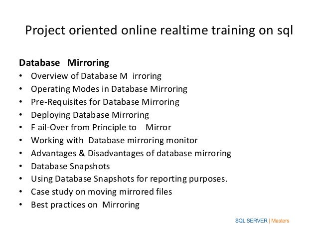 Project oriented online realtime training on sqlDatabase Mirroring•    Overview of Database M irroring•    Operating Modes...