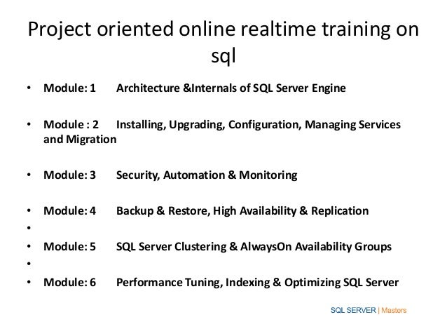 Project oriented online realtime training on                     sql• Module: 1     Architecture &Internals of SQL Server ...