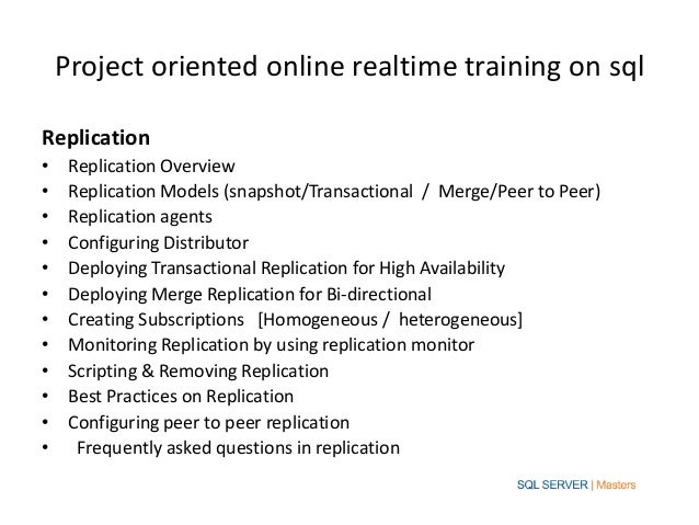 Project oriented online realtime training on sqlReplication•    Replication Overview•    Replication Models (snapshot/Tran...