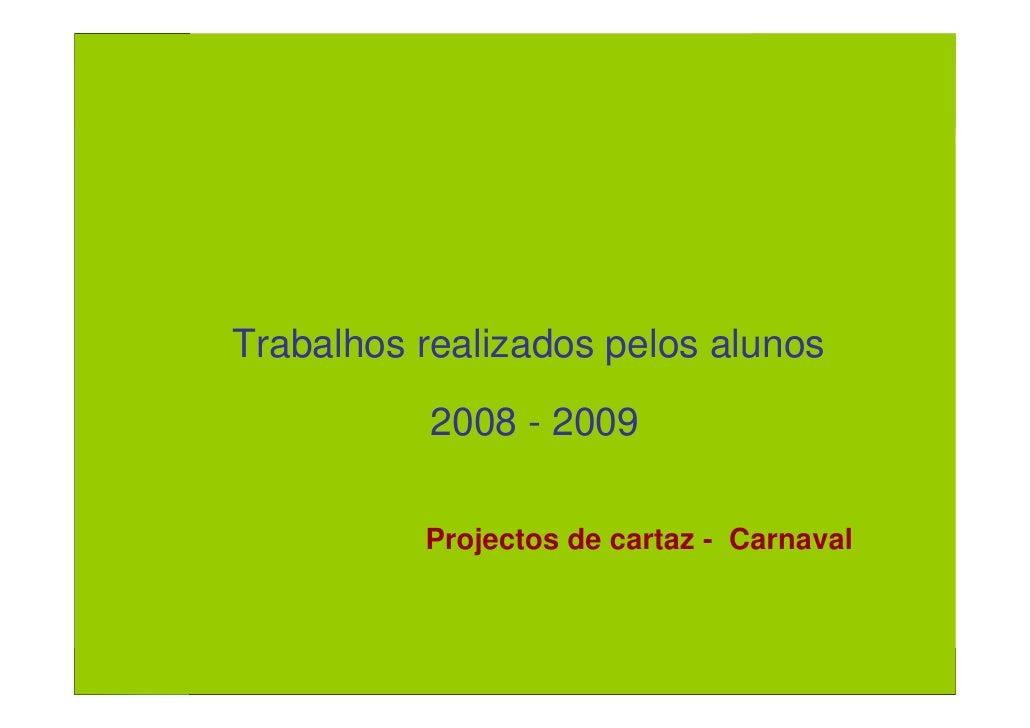 Projecto de Aula Virtual                  Professores Inovadores    Cartaz de Carnaval       Trabalhos realizados pelos al...