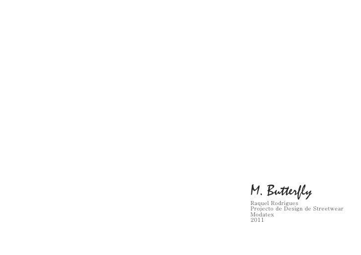 M. ButterflyRaquel RodriguesProjecto de Design de StreetwearModatex2011
