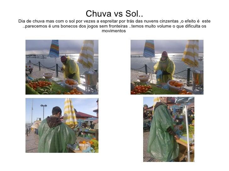 Chuva vs Sol.. Dia de chuva mas com o sol por vezes a espreitar por trás das nuvens cinzentas ,o efeito é  este ..parecemo...