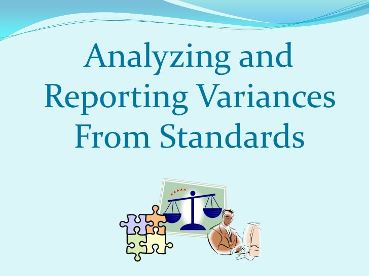 Analyzing andReporting Variances  From Standards