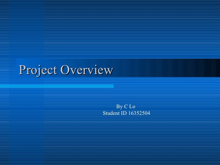 Project Overview By C Lo  Student ID 16352504