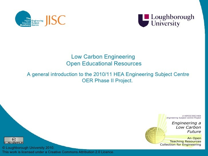 Low Carbon Engineering  Open Educational Resources A general introduction to the 2010/11 HEA Engineering Subject Centre OE...