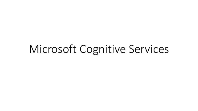 Adding Image and Voice Intelligence to Your Apps with Microsoft Cognitive Services Slide 2
