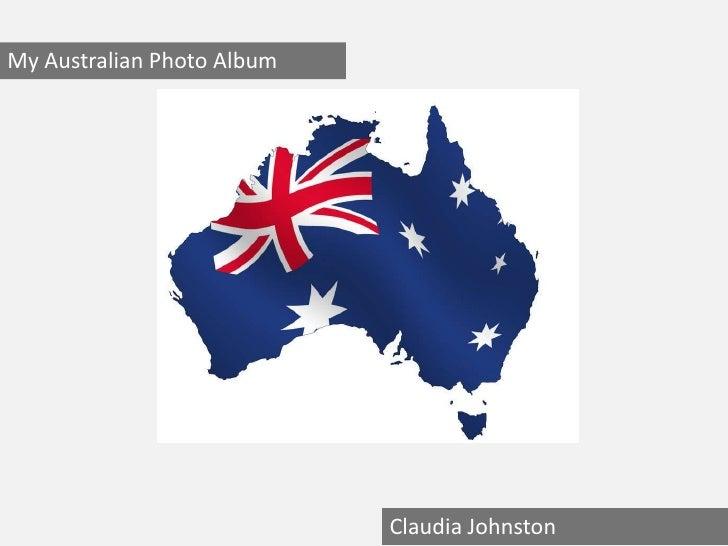 My Australian Photo Album<br />Claudia Johnston<br />