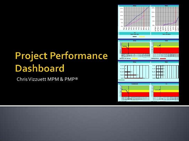 Project Performance Dashboard<br />Chris Vizzuett MPM & PMP®<br />