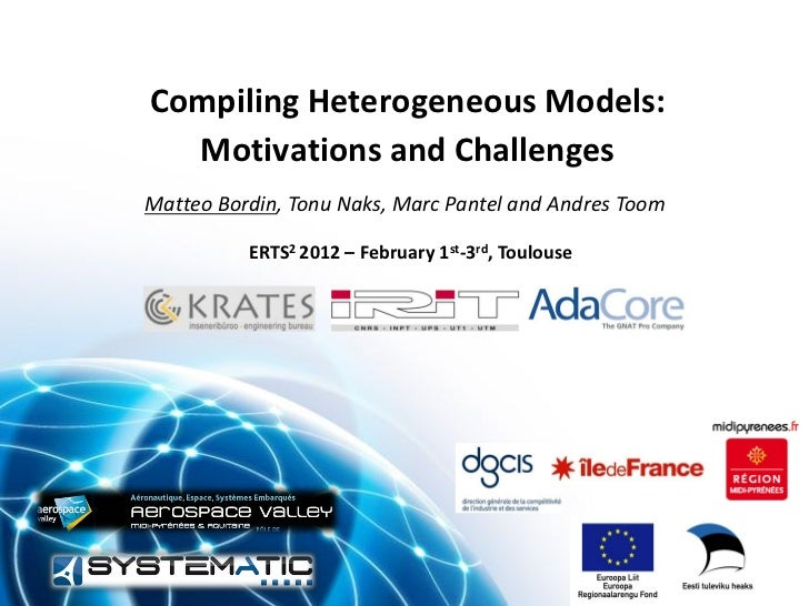 Compiling Heterogeneous Models:  Motivations and ChallengesMatteo Bordin, Tonu Naks, Marc Pantel and Andres Toom          ...