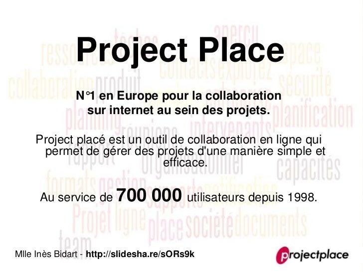 Project Place              N°1 en Europe pour la collaboration                sur internet au sein des projets.     Projec...
