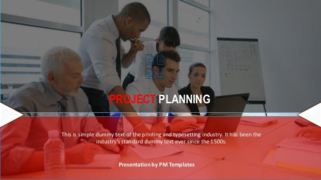 PROJECT PLANNING Presentation by PM Templates This is simple dummy text of the printing and typesetting industry. It has b...