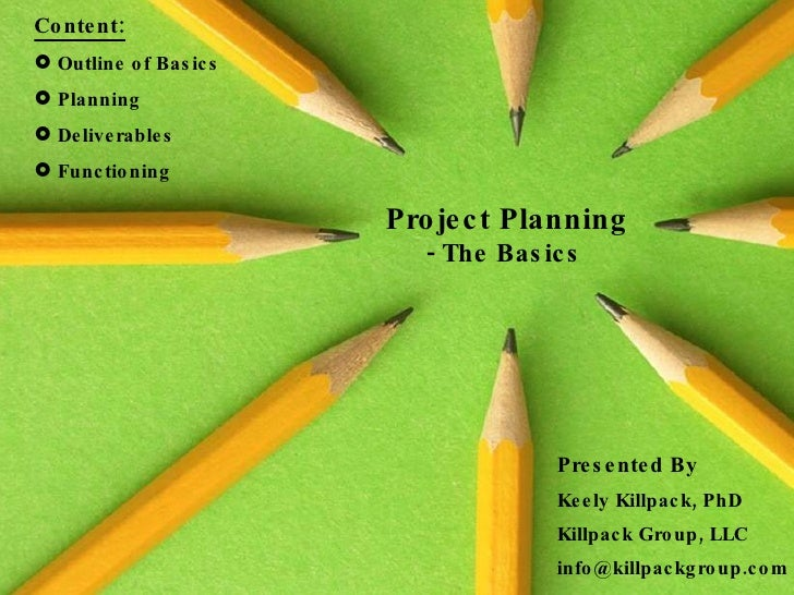 Project Planning Basics Everything you need to start managing a pro – Project Planning