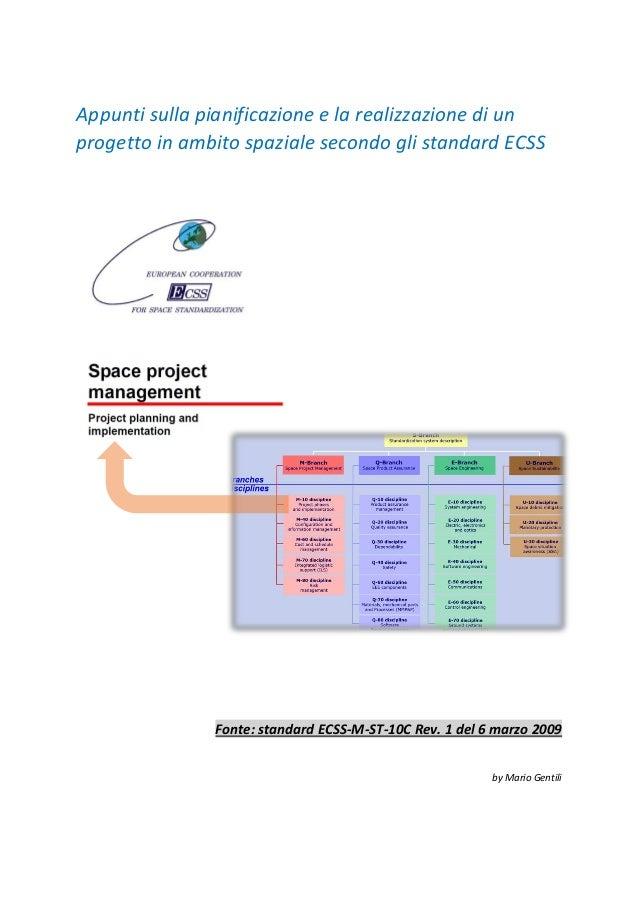 Appunti sulla pianificazione e la realizzazione di un progetto in ambito spaziale secondo gli standard ECSS Fonte: standar...