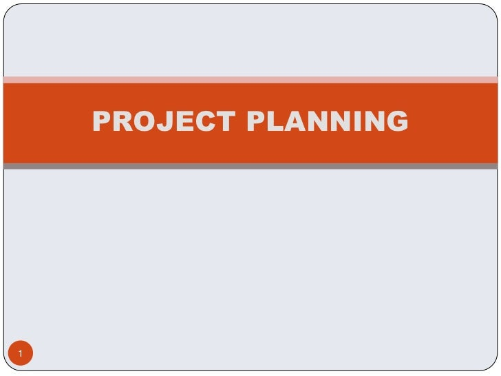 PROJECT PLANNING<br />1<br />