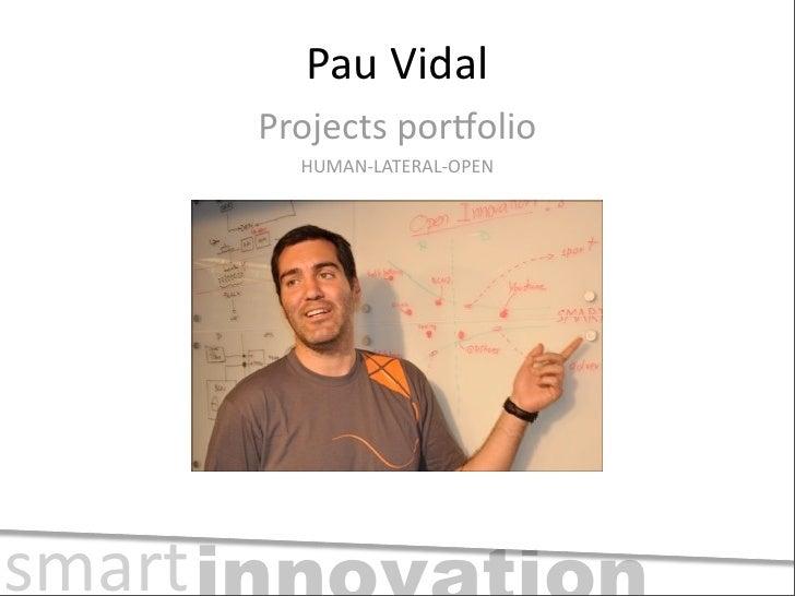 Pau  Vidal         Projects  por+olio            HUMAN-‐LATERAL-‐OPEN     smart