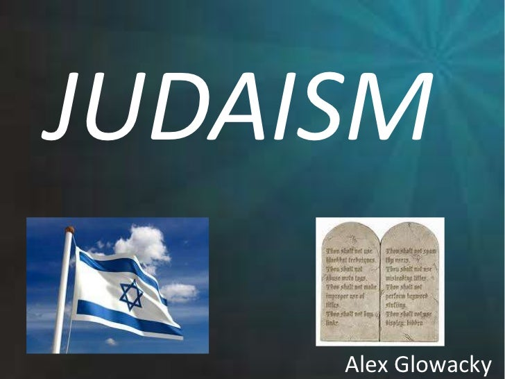 JUDAISM <br />Alex Glowacky<br />