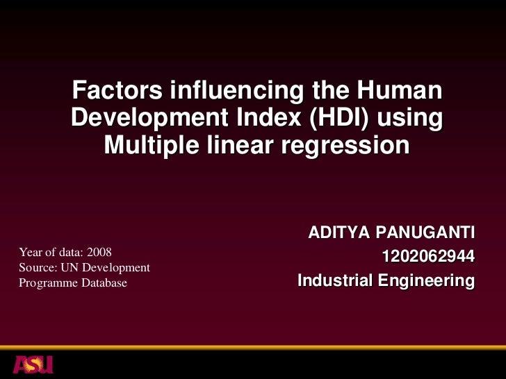 Factors influencing the Human Development Index (HDI) using Multiple linear regression<br />ADITYA PANUGANTI<br />12020629...