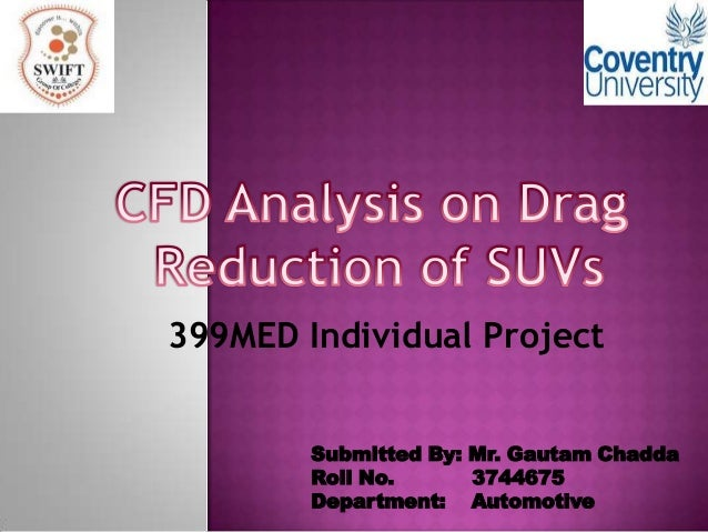 399MED Individual Project        Submitted By: Mr. Gautam Chadda        Roll No.      3744675        Department: Automotive