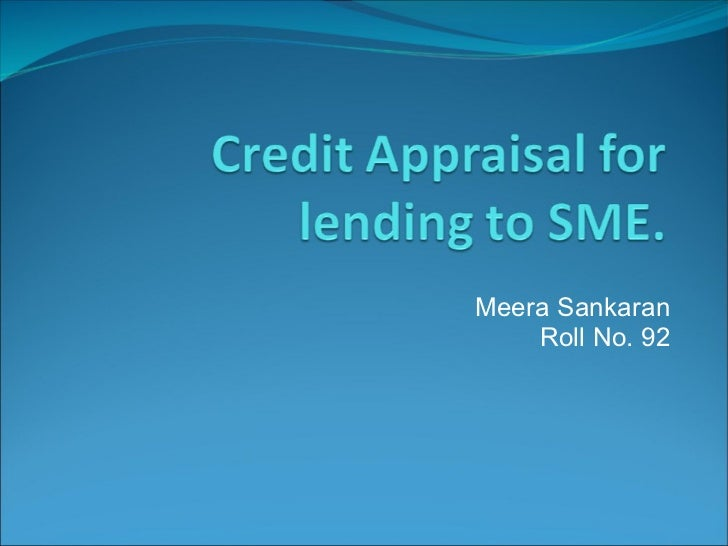 Credit appraisal for lending to SME
