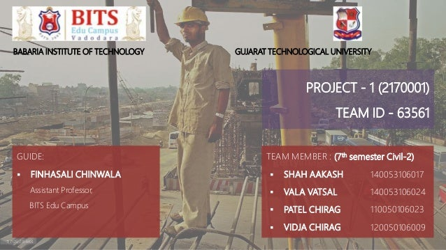 BABARIA INSTITUTE OF TECHNOLOGY GUJARAT TECHNOLOGICAL UNIVERSITY PROJECT - 1 (2170001) TEAM ID - 63561 TEAM MEMBER : (7th ...