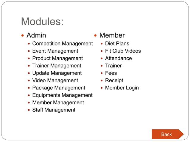 Modules:  Admin  Competition Management  Event Management  Product Management  Trainer Management  Update Management...