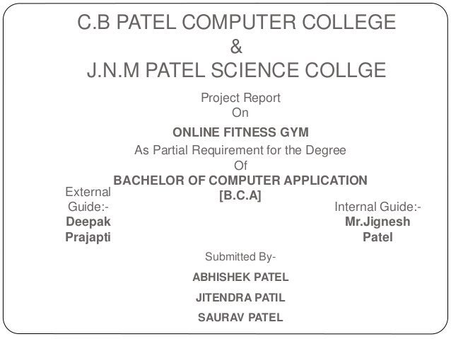 C.B PATEL COMPUTER COLLEGE & J.N.M PATEL SCIENCE COLLGE Project Report On ONLINE FITNESS GYM As Partial Requirement for th...
