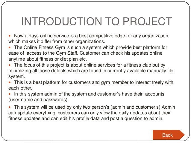 INTRODUCTION TO PROJECT  Now a days online service is a best competitive edge for any organization which makes it differ ...
