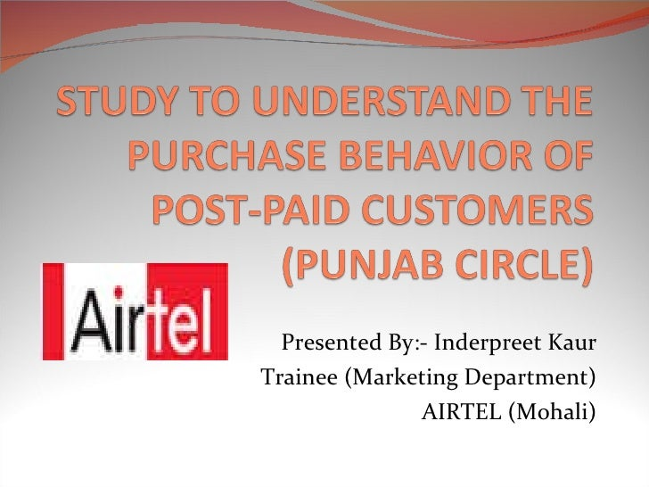 Presented By:- Inderpreet Kaur Trainee (Marketing Department) AIRTEL (Mohali)