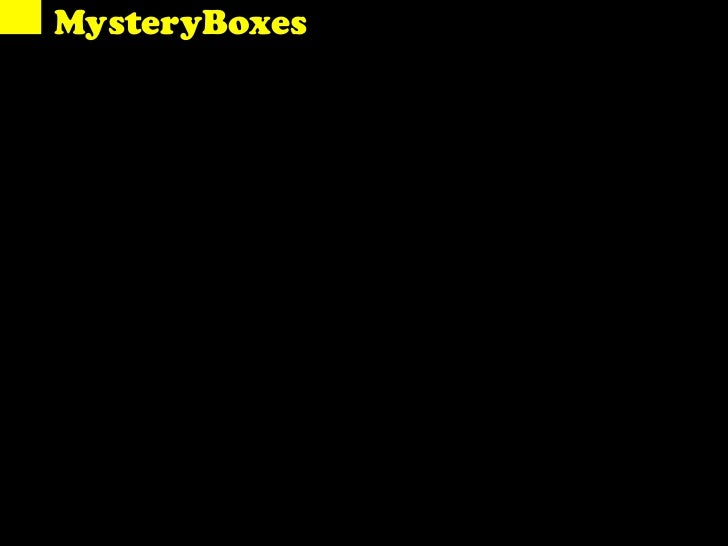 ?MysteryBoxes    'Everyone enjoys      a good story'