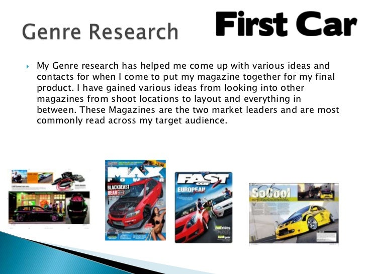    My Genre research has helped me come up with various ideas and    contacts for when I come to put my magazine together...