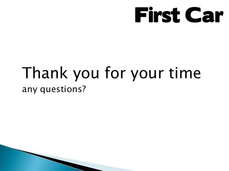 Thank you for your timeany questions?