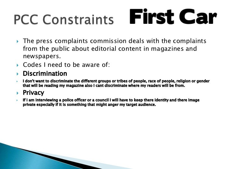    The press complaints commission deals with the complaints    from the public about editorial content in magazines and ...