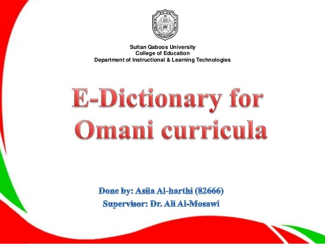 Sultan Qaboos University                College of EducationDepartment of Instructional & Learning Technologies