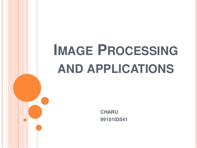 IMAGE PROCESSING AND APPLICATIONS CHARU 9910103541