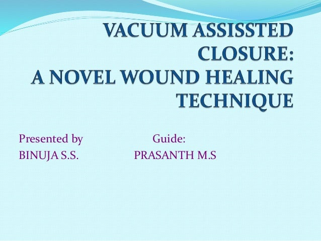 vacuum dressing advantages and disadvantages