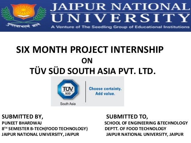 SIX MONTH PROJECT INTERNSHIP ON TÜV SÜD SOUTH ASIA PVT. LTD. SUBMITTED BY, SUBMITTED TO, PUNEET BHARDWAJ SCHOOL OF ENGINEE...