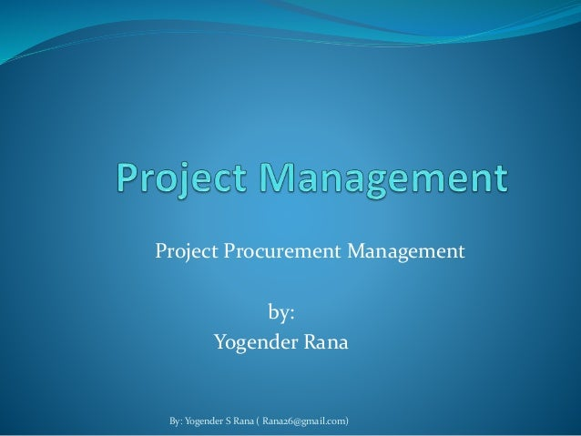 project procurement management Contract management and administration for contract and project management professionals: a comprehensive guide to contracts, the contracting process, and to managing.