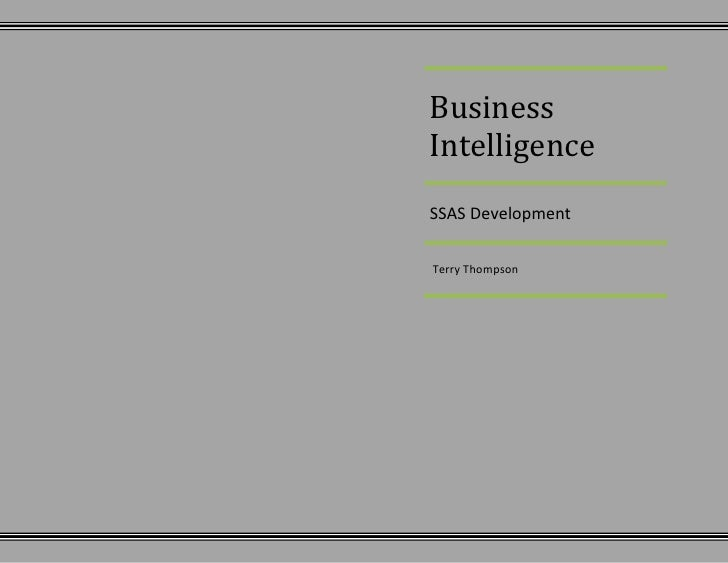 Business IntelligenceSSAS Development Terry Thompson<br />Introduction:<br />For phase II of the Business Intelligence pro...