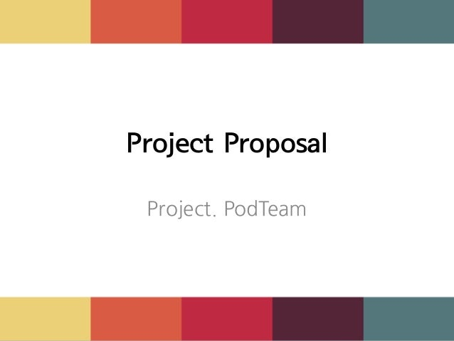 Project Proposal Project. PodTeam