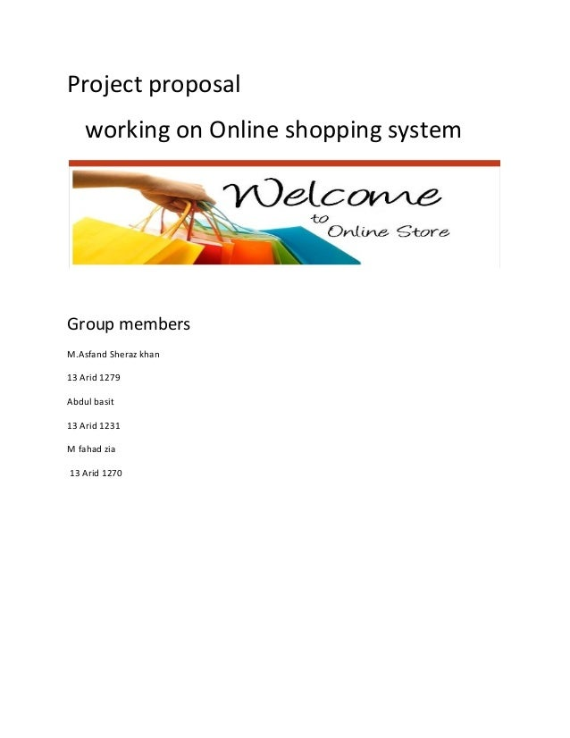 """project proposal for online shopping system Online clothes shopping system abstract this is a project report on """"online clothes shopping"""" during the making/developing of this project we explored new ideas and functionality behind the working of a notepad."""