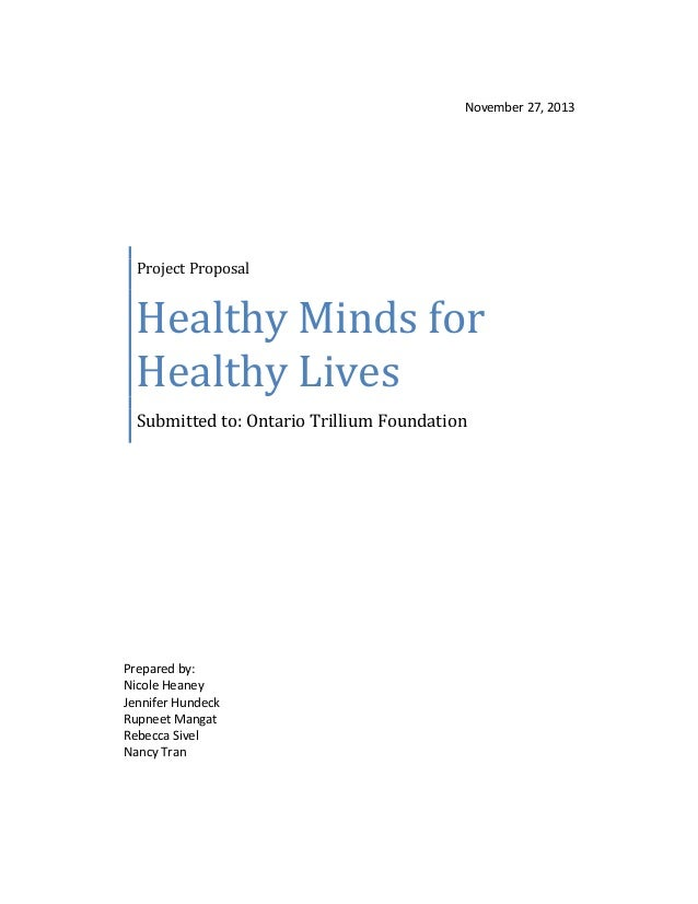 November 27, 2013 Project Proposal Healthy Minds for Healthy Lives Submitted to: Ontario Trillium Foundation Prepared by: ...