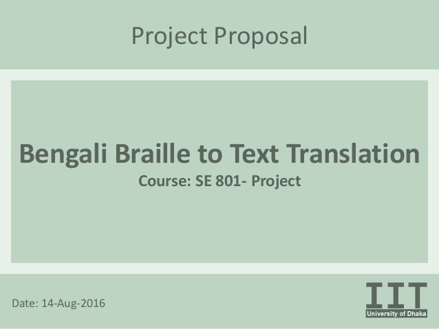Project Proposal Bengali Braille to Text Translation Course: SE 801- Project Date: 14-Aug-2016
