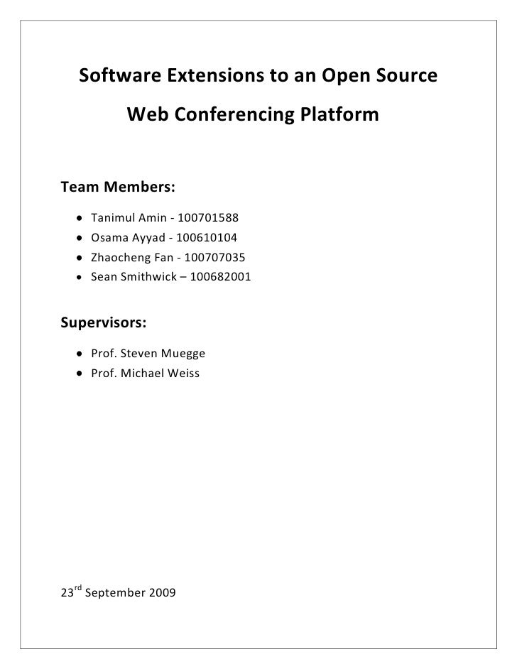 Software Extensions to an Open Source           <br />   Web Conferencing Platform<br />Team Members:<br /><ul><li>Tan...