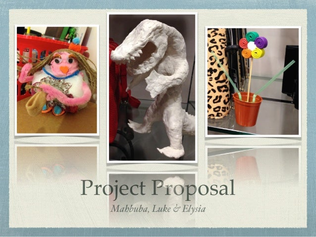 Project Proposal ! Mahbuba, Luke & Elysia!